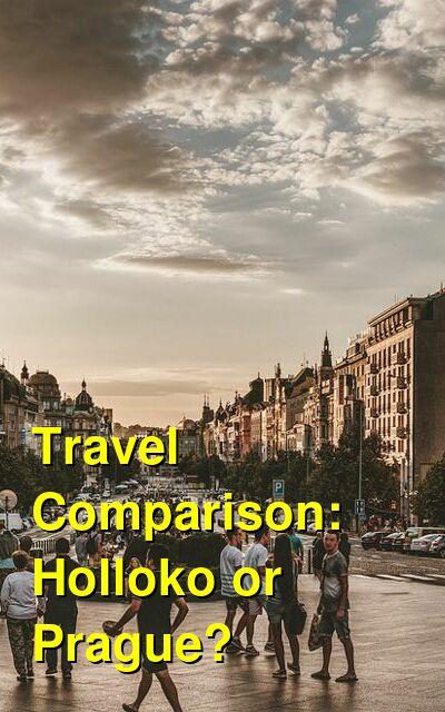 Holloko vs. Prague Travel Comparison
