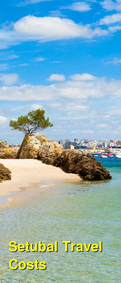 Setubal Travel Cost - Average Price of a Vacation to Setubal: Food & Meal Budget, Daily & Weekly Expenses | BudgetYourTrip.com