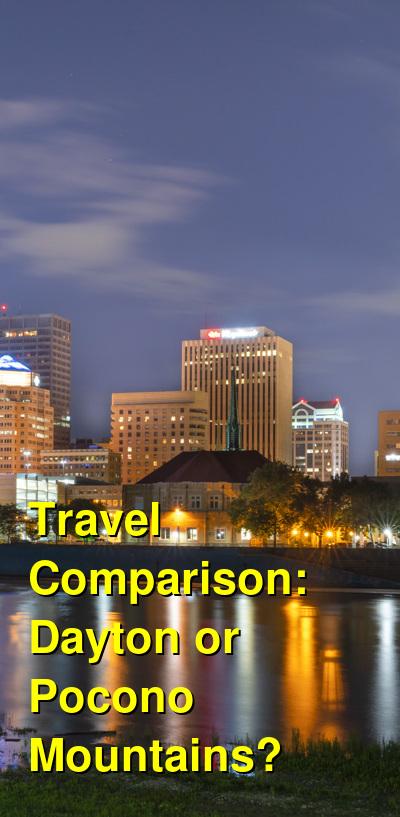 Dayton vs. Pocono Mountains Travel Comparison