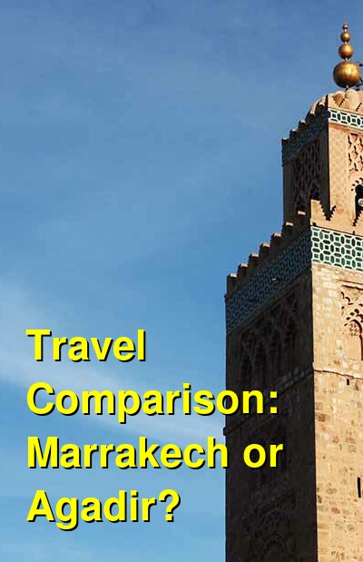 Marrakech vs. Agadir Travel Comparison