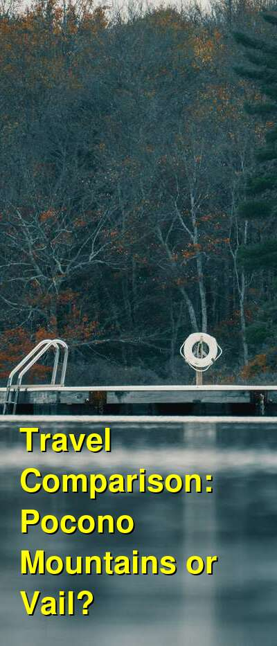 Pocono Mountains vs. Vail Travel Comparison