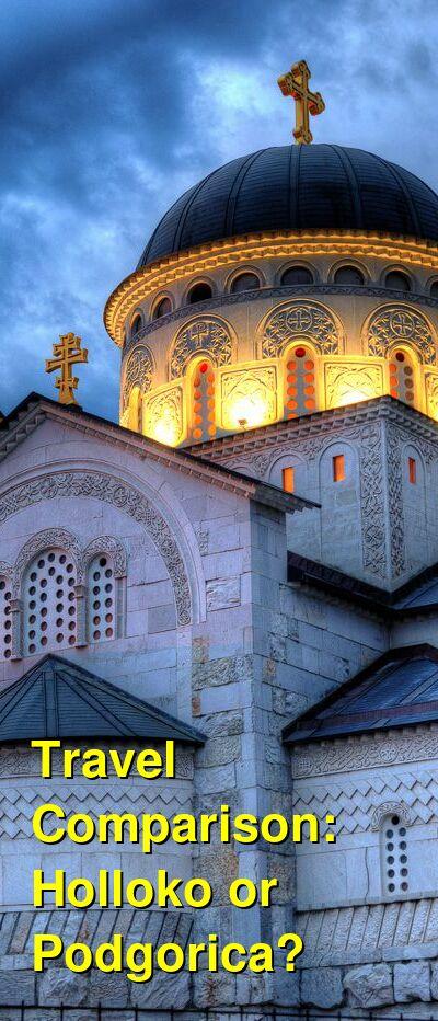 Holloko vs. Podgorica Travel Comparison