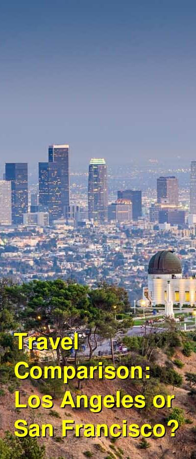 Los Angeles vs. San Francisco Travel Comparison