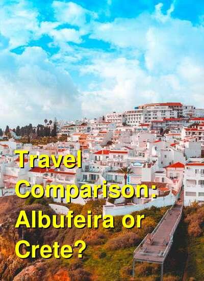Albufeira vs. Crete Travel Comparison