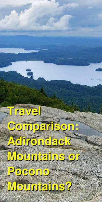 Adirondack Mountains vs. Pocono Mountains Travel Comparison