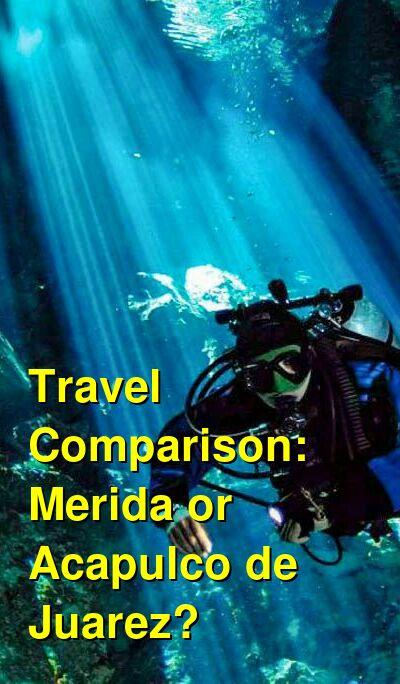 Merida vs. Acapulco de Juarez Travel Comparison