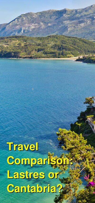 Lastres vs. Cantabria Travel Comparison