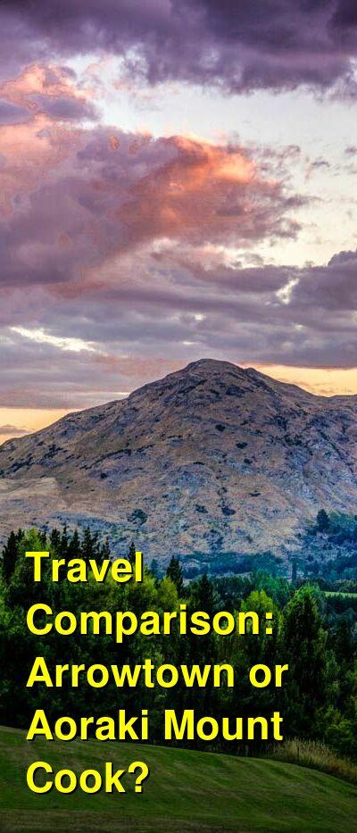 Arrowtown vs. Aoraki Mount Cook Travel Comparison
