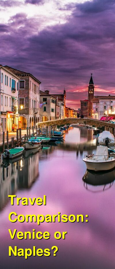 Venice vs. Naples Travel Comparison