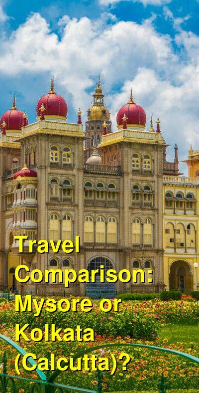 Mysore vs. Kolkata (Calcutta) Travel Comparison