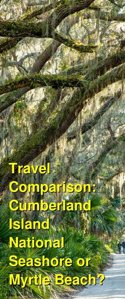 Cumberland Island National Seashore vs. Myrtle Beach Travel Comparison
