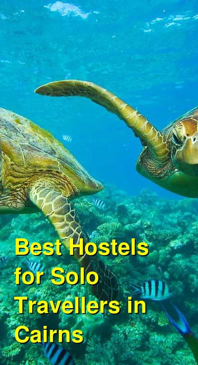 Best Hostels for Solo Travellers in Cairns | Budget Your Trip
