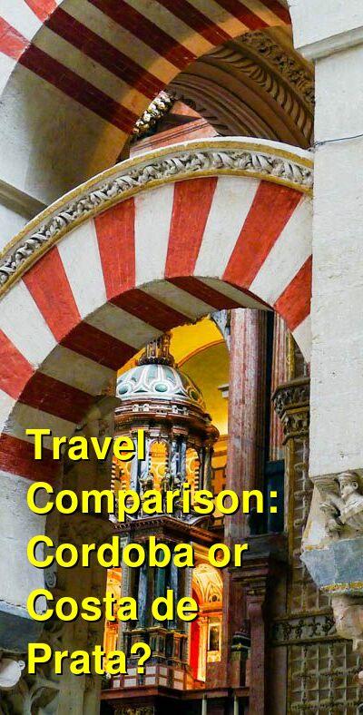 Cordoba vs. Costa de Prata Travel Comparison