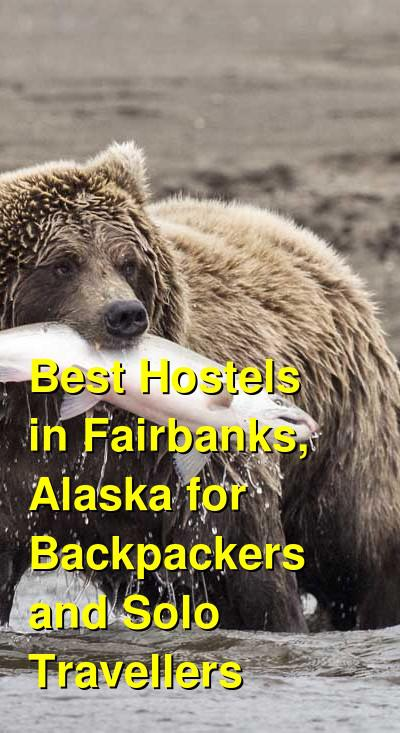 Best Hostels in Fairbanks, Alaska for Backpackers and Solo Travellers | Budget Your Trip