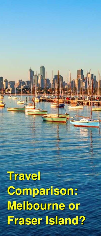 Melbourne vs. Fraser Island Travel Comparison
