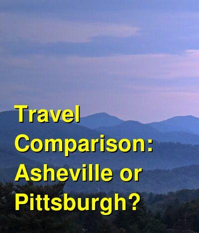 Asheville vs. Pittsburgh Travel Comparison