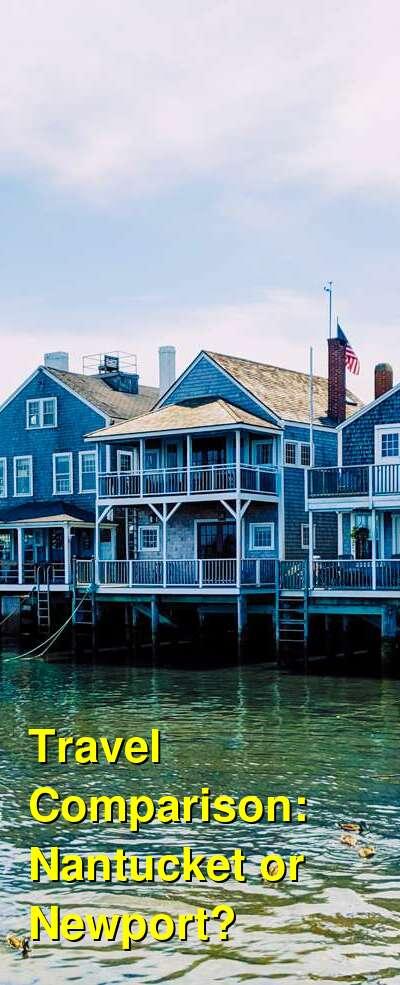 Nantucket vs. Newport Travel Comparison