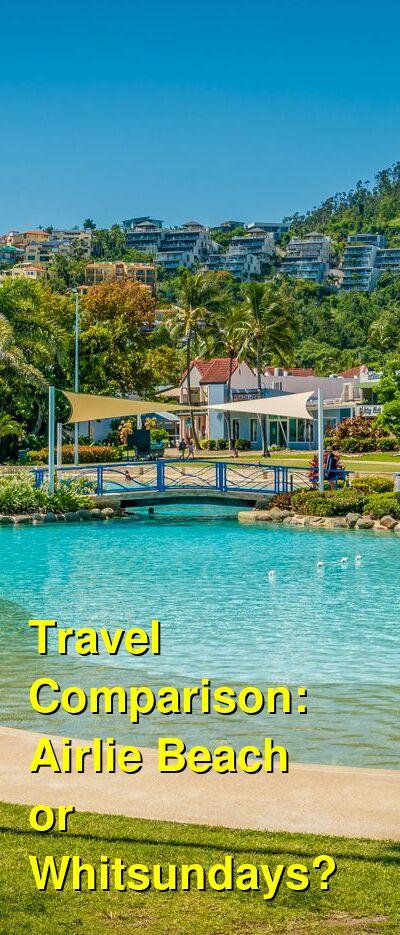 Airlie Beach vs. Whitsundays Travel Comparison