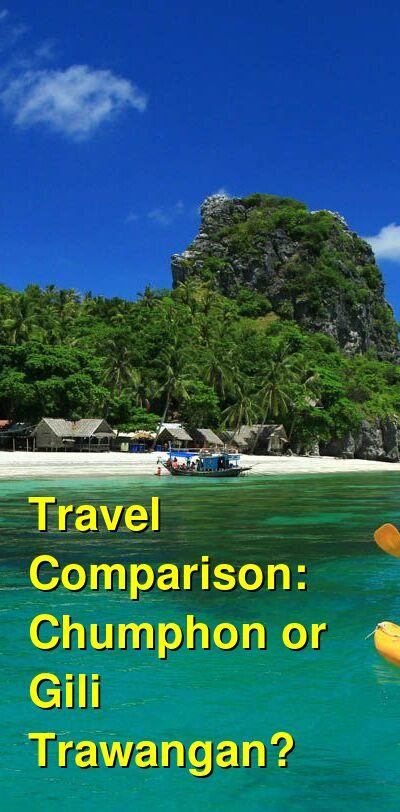 Chumphon vs. Gili Trawangan Travel Comparison