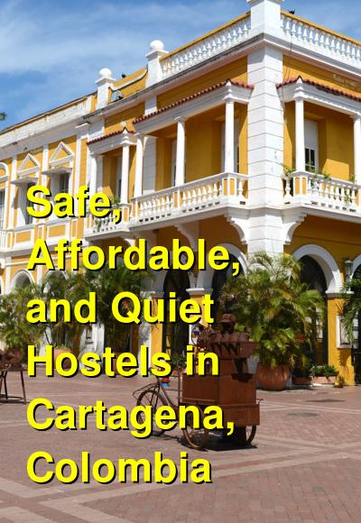 Safe, Affordable, and Quiet Hostels in Cartagena, Colombia | Budget Your Trip