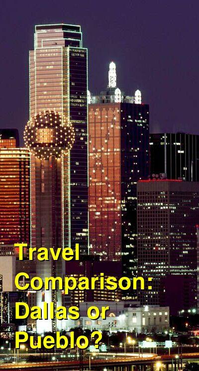 Dallas vs. Pueblo Travel Comparison