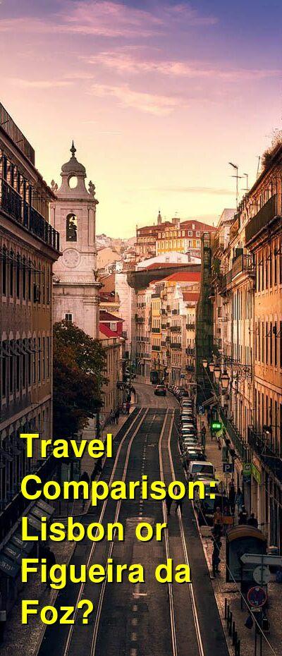 Lisbon vs. Figueira da Foz Travel Comparison