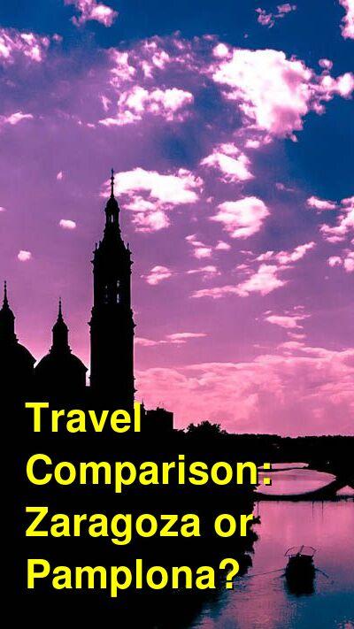 Zaragoza vs. Pamplona Travel Comparison