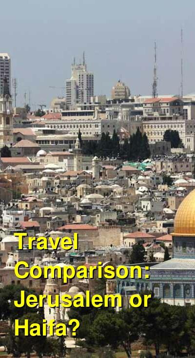 Jerusalem vs. Haifa Travel Comparison