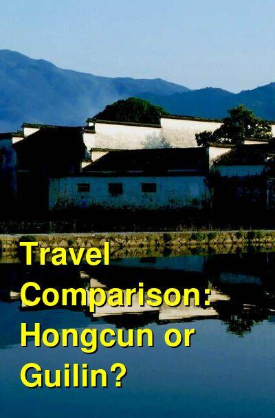 Hongcun vs. Guilin Travel Comparison