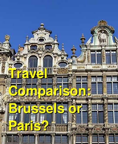 Brussels vs. Paris Travel Comparison