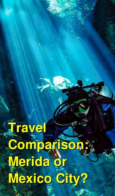 Merida vs. Mexico City Travel Comparison