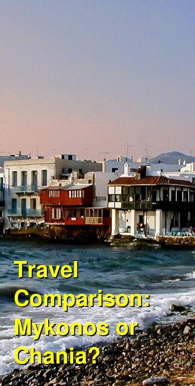 Mykonos vs. Chania Travel Comparison