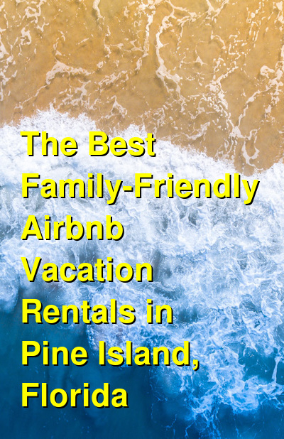 The Best Family-Friendly Airbnb Vacation Rentals in Pine Island, Florida | Budget Your Trip
