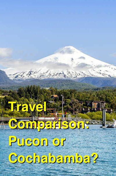 Pucon vs. Cochabamba Travel Comparison