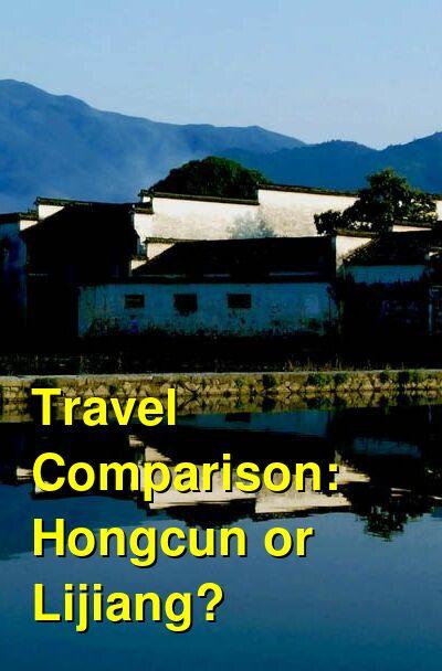 Hongcun vs. Lijiang Travel Comparison