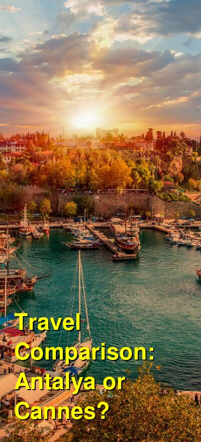 Antalya vs. Cannes Travel Comparison