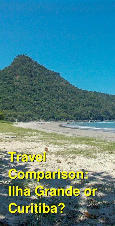 Ilha Grande vs. Curitiba Travel Comparison