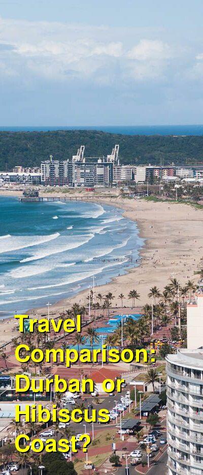 Durban vs. Hibiscus Coast Travel Comparison