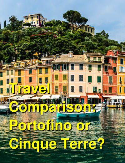 Portofino vs. Cinque Terre Travel Comparison