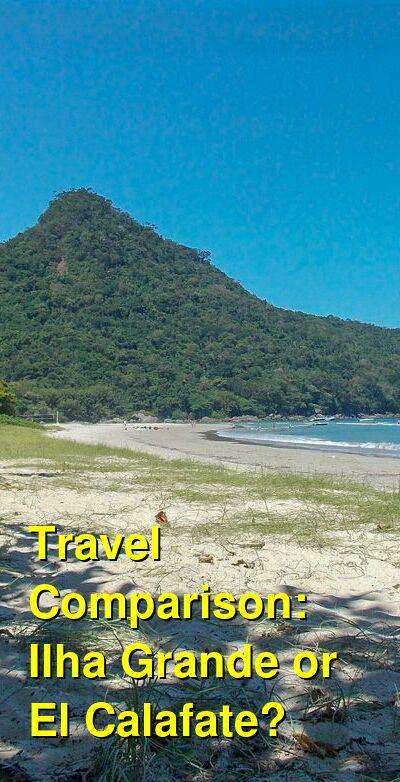 Ilha Grande vs. El Calafate Travel Comparison