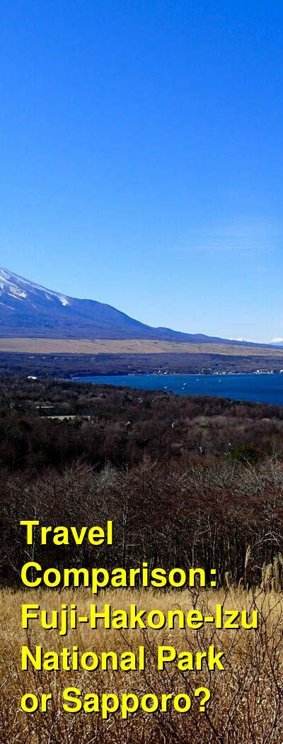Fuji-Hakone-Izu National Park vs. Sapporo Travel Comparison
