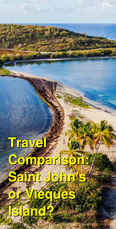 Saint John's vs. Vieques Island Travel Comparison