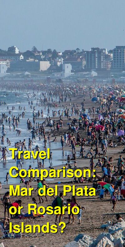 Mar del Plata vs. Rosario Islands Travel Comparison