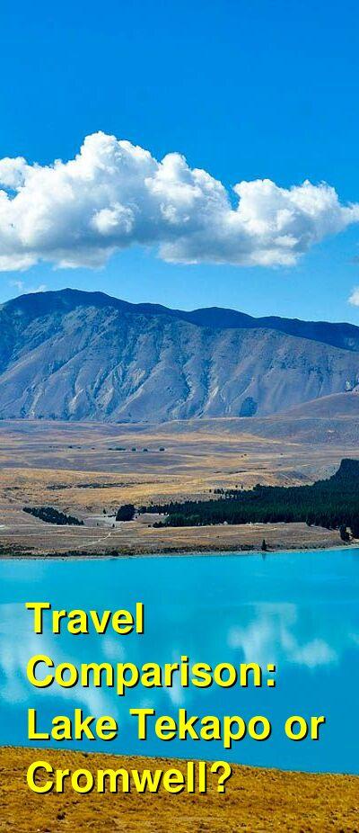 Lake Tekapo vs. Cromwell Travel Comparison