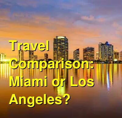 Miami vs. Los Angeles Travel Comparison