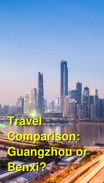 Guangzhou vs. Benxi Travel Comparison