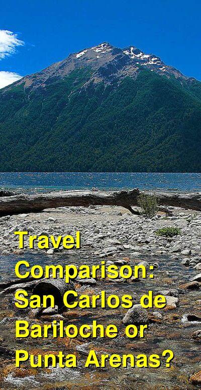 San Carlos de Bariloche vs. Punta Arenas Travel Comparison
