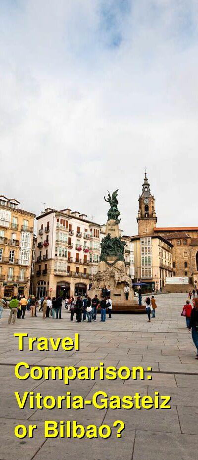 Vitoria-Gasteiz vs. Bilbao Travel Comparison