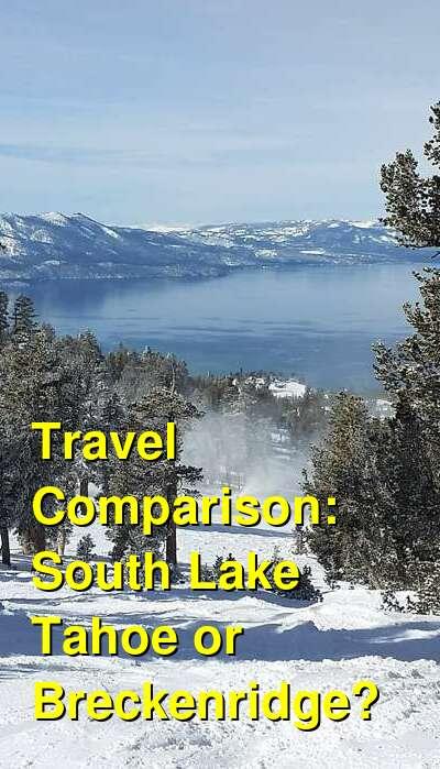 South Lake Tahoe vs. Breckenridge Travel Comparison