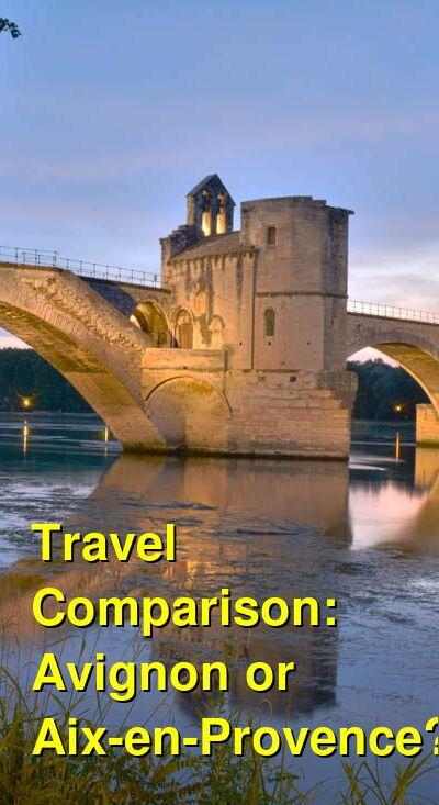 Avignon vs. Aix-en-Provence Travel Comparison